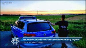 Gedanken einer Polizistin: Die aktuelle Situation macht mich wütend und traurig zugleich