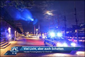 Neues Polizeigesetz für Bremen: Viel Licht, aber auch Schatten