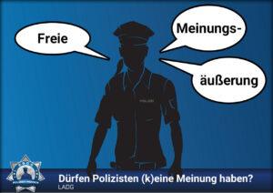 LADG: Dürfen Polizisten (k)eine Meinung haben?