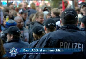Gedanken einer Polizistin: Das LADG ist unmenschlich