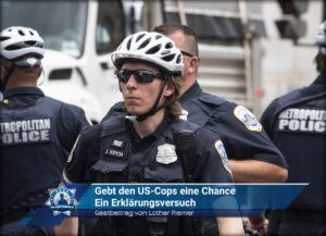 Gastbeitrag von Lothar Riemer: Gebt den US Cops eine Chance – ein Erklärungsversuch