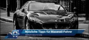 Verkehrskontrolle: Nützliche Tipps für Maserati-Fahrer