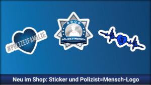 Neu im Shop: Sticker und Polizist=Mensch-Logo