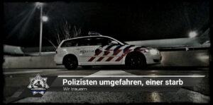 Wir trauern: Polizisten umgefahren, einer starb