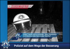"""Feiger Angriff bei Räumung des """"Syndikat"""": Polizist auf dem Wege der Besserung"""
