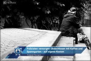 Polizist=Mensch: Polizisten versorgen Obdachlosen mit Kaffee und Spanngurten - auf eigene Kosten