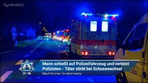 Nächtlicher Einsatz: Mann schießt auf Polizeifahrzeug und verletzt Polizisten - Täter stirbt bei Schusswechsel