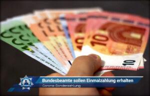 Corona-Sonderzahlung: Bundesbeamte sollen Einmalzahlung erhalten