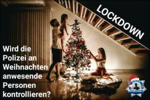 Lockdown: Wir die Polizei an Weihnachten kontrollieren?