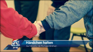 Auf Streife mit Michael Birkhan: Händchen halten