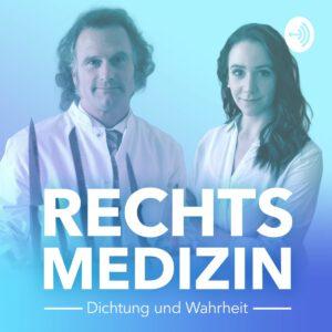 Podcast-Empfehlung: Rechtsmedizin - Dichtung und Wahrheit