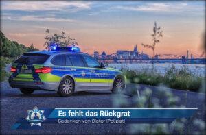 """Gedanken von Dieter (Polizist): """"Es fehlt das Rückgrat"""""""