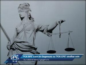 """Bundesverfassungsgericht: """"FCK BFE"""" kann im Gegensatz zu """"FCK CPS"""" strafbar sein"""