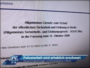 Neues Versammlungs- und Polizeigesetz in Berlin: Polizeiarbeit wird erheblich erschwert