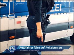 Schusswaffengebrauch: Autofahrer fährt auf Polizisten zu