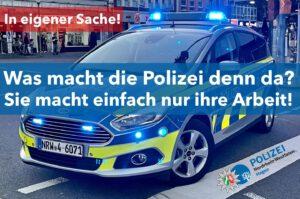 Wichtiges Statement: Nicht jeder Polizeieinsatz muss in den sozialen Medien gepostet und darüber spekuliert werden!