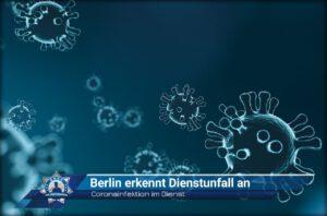 Coronainfektion im Dienst: Berlin erkennt Dienstunfall an