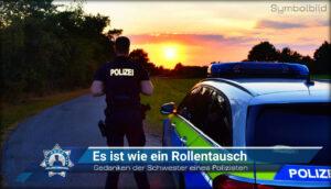 Gedanken der Schwester eines Polizisten: Es ist wie ein Rollentausch