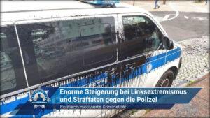 Politisch motivierte Kriminalität: Enorme Steigerung bei Linksextremismus und Straftaten gegen die Polizei