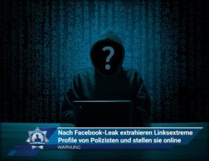 WARNUNG: Nach Facebook-Leak extrahieren Linksextreme Profile von Polizist und stellen sie online