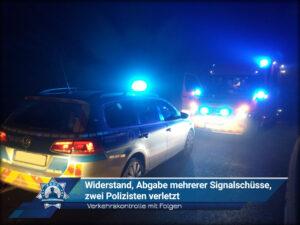 Verkehrskontrolle mit Folgen: Widerstand, Abgabe mehrerer Signalschüsse, zwei Polizisten verletzt