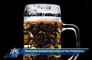 Späte Einsicht: Handwerker erscheint betrunken auf dem Polizeirevier