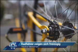 Nackte Tatsachen: Radfahrer zeigen sich freizügig