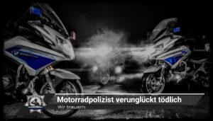 Wir trauern: Motorradpolizist verunglückt tödlich