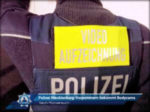 Nach Pilotversuch: Polizei Mecklenburg-Vorpommern bekommt Bodycams