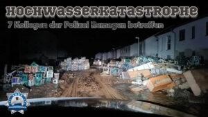 #Hochwasserkatastrophe: 7 Kollegen der Polizei Remagen betroffen