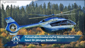 Happy Birthday: Polizeihubschrauberstaffel Niedersachsen feiert 50-jähriges Bestehen