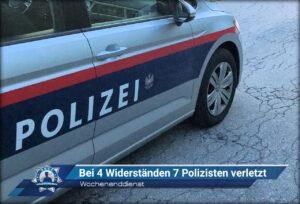 Wochenenddienst: Bei vier Widerständen sieben Polizisten verletzt