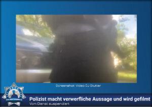 Vom Dienst suspendiert: Polizist macht verwerfliche Aussage und wird gefilmt