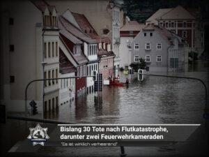 """""""Es ist wirklich verheerend"""": Bislang 30 Tote nach Flutkatastrophe, darunter zwei Feuerwehrkameraden"""