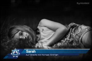 Auf Streife mit Michael Birkhan: Sarah