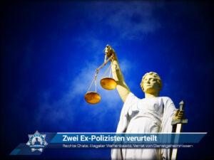 Rechte Chats, illegaler Waffenbesitz, Verrat von Dienstgeheimnissen: Zwei Ex-Polizisten verurteilt